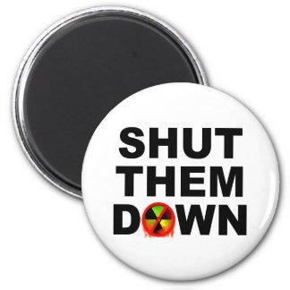 Shut Them Down No Meltdowns Slogan Magnets