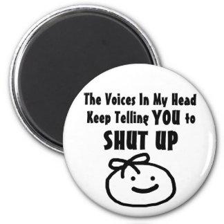 Shut Up 6 Cm Round Magnet