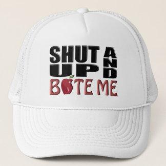 SHUT UP AND BITE ME TRUCKER HAT