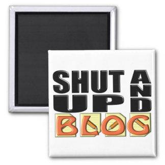 SHUT UP AND BLOG FRIDGE MAGNETS
