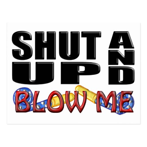 SHUT UP AND BLOW ME (Party Favor) Post Cards