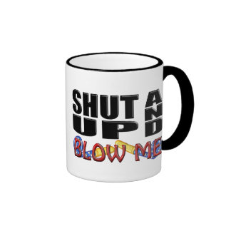SHUT UP AND BLOW ME (Party Favor) Ringer Mug