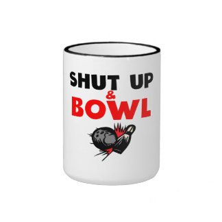 Shut Up And Bowl Coffee Mug