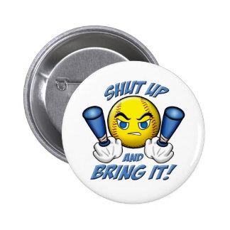 Shut Up and Bring It 6 Cm Round Badge