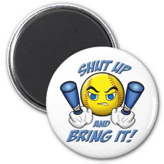 Shut Up and Bring It 6 Cm Round Magnet