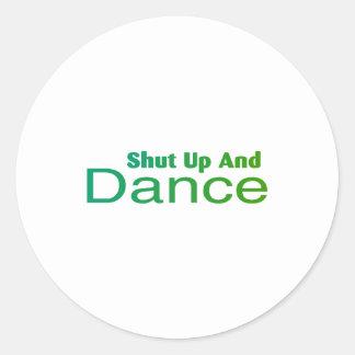 Shut Up And Dance Classic Round Sticker