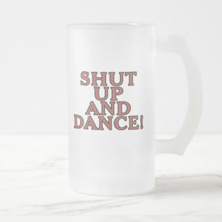 Shut up and dance! frosted glass mug