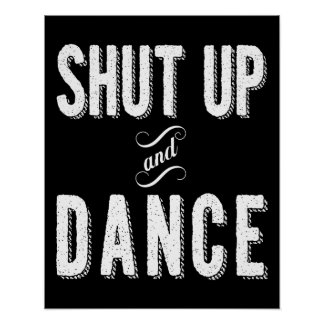 """Shut Up and Dance"" Poster"