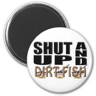 SHUT UP AND DIRT FISH (Metal Detector) Fridge Magnet