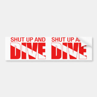 Shut Up And Dive Bumper Stickers