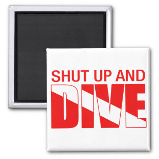 Shut Up And Dive Square Magnet