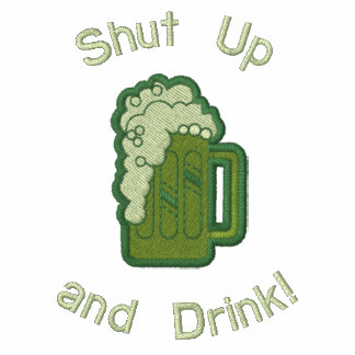 Shut Up and Drink! Embroidered Hooded Sweatshirt