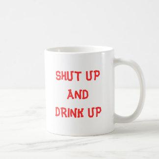 SHUT UP AND DRINK UP BASIC WHITE MUG