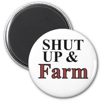 shut up and farm 6 cm round magnet