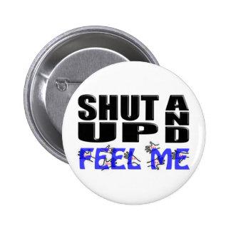 SHUT UP AND FEEL ME TSA Hands Pinback Button