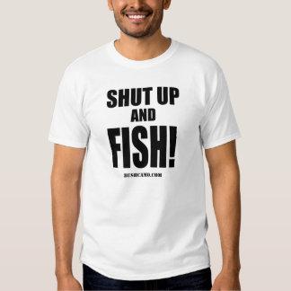 Shut Up And Fish T Shirt