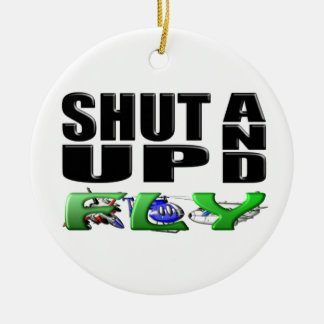 SHUT UP AND FLY (Aircraft) Christmas Ornament