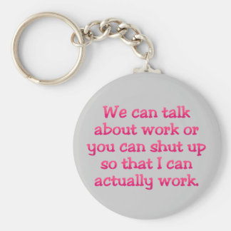 Shut up and Go Away Basic Round Button Key Ring