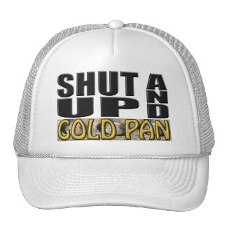 SHUT UP AND GOLD PAN (Pan) Cap