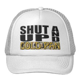 SHUT UP AND GOLD PAN Pan Mesh Hats