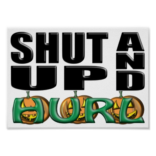 SHUT UP AND HURL (Punkin' Chunkin') Poster