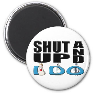 SHUT UP AND I DO (Bride and Groom) 6 Cm Round Magnet