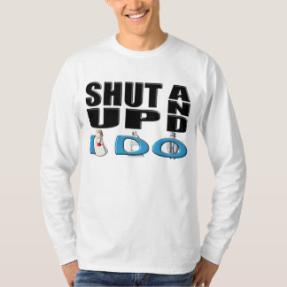 SHUT UP AND I DO (Bride and Groom) T-Shirt