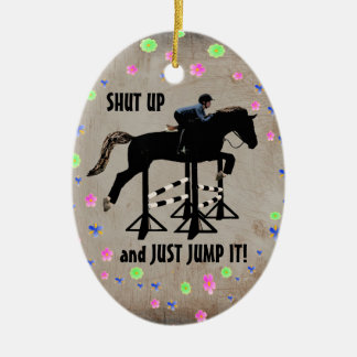 Shut Up and Just Jump It Horse Christmas Ornament