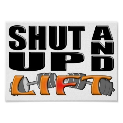 SHUT UP AND LIFT (Bar-Bell) Poster