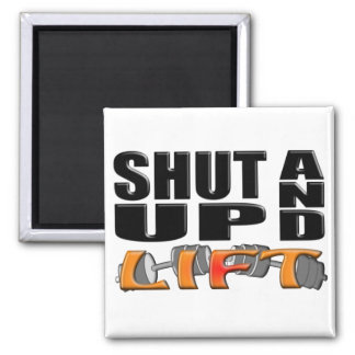 SHUT UP AND LIFT (Bar-Bell) Square Magnet