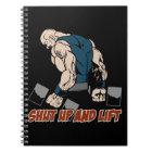 Shut Up and Lift Weightlifter Notebook