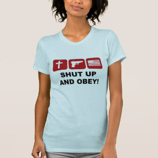 Shut up and obey T-Shirt