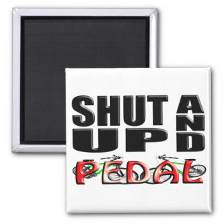 SHUT UP AND PEDAL SQUARE MAGNET