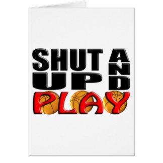 SHUT UP AND PLAY Basketball Greeting Card