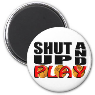 SHUT UP AND PLAY Basketball Fridge Magnets