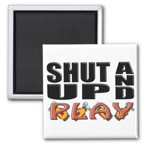 SHUT UP AND PLAY (Golf) Refrigerator Magnet