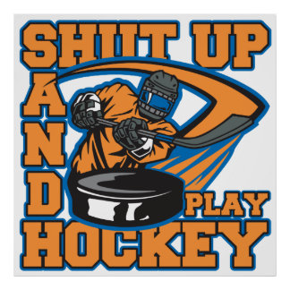 Shut Up and Play Hockey Poster