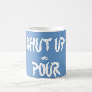 Shut Up and Pour coffee Mug