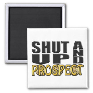 SHUT UP AND PROSPECT Supplies Magnets