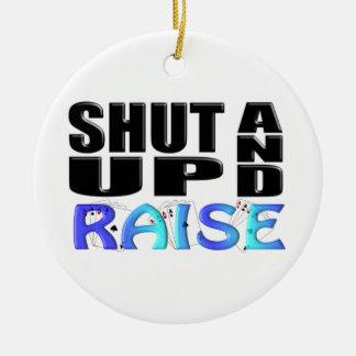 SHUT UP AND RAISE (4 Aces) Christmas Ornament