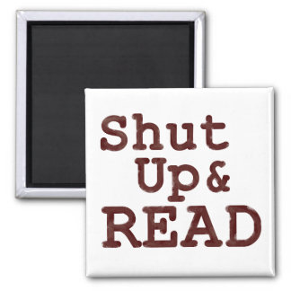 Shut Up and Read Square Magnet