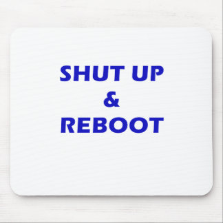 Shut Up and Reboot Mousepad