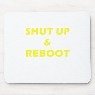 Shut Up and Reboot Mouse Pad