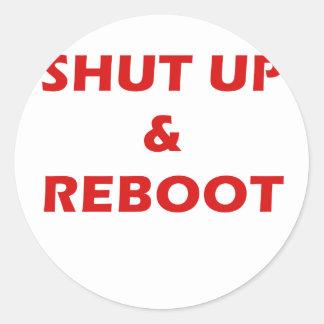Shut Up and Reboot Round Sticker
