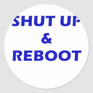 Shut Up and Reboot Stickers