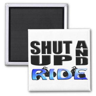 SHUT UP AND RIDE FRIDGE MAGNET