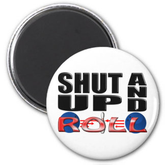 SHUT UP AND ROLL Bowling Refrigerator Magnet