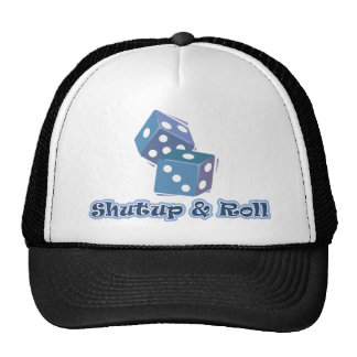 Shut up and Roll Cap