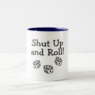 Shut Up And Roll Dice Two-Tone Mug