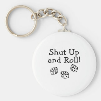 Shut Up And Roll Key Ring